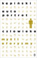 Okładka ksiązki - Autoportret człowieka. Myśli - aforyzmy