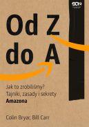 Okładka - Od Z do A. Jak to zrobiliśmy? Tajniki, zasady i sekrety Amazona