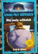 Okładka książki - Mój mały wilkołak Szkoła przy cmentarzu