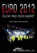 Okładka - EURO 2012 - Czy ten mecz można wygrać?