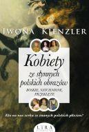 Okładka książki - Kobiety ze słynnych polskich obrazów. Boskie, natchnione, przeklęte