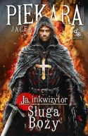 Okładka - Ja, Inkwizytor. Sługa boży
