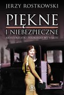 Okładka książki - Piękne i niebezpieczne. Arystokratki polskiego wywiadu