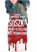 Okładka książki - Soszka. Wojna się dzieciom nie przywidziała