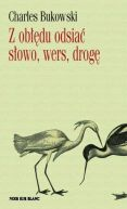 Okładka książki - Z obłędu odsiać słowo, wers, drogę