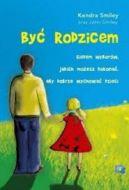 Okładka książki - Być rodzicem. Siedem wyborów, jakich możesz dokonać, aby dobrze wychować dzieci
