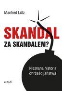 Okładka - Skandal za skandalem. Nieznana historia chrześcijaństwa