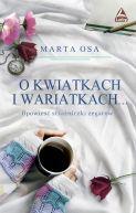 Okładka ksiązki - O kwiatkach i wariatkach... Opowieść strażniczki zegarów