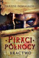 Okładka ksiązki - Piraci Północy. Bractwo