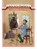 Okładka - Polscy święci. Bohaterowie dla chłopców