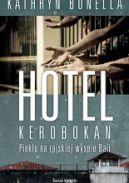 Okładka książki - Hotel Kerobokan. Piekło na rajskiej wyspie Bali