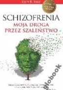 Okładka książki - Schizofrenia. Moja droga przez szaleństwo