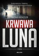Okładka ksiązki - Krwawa Luna i inni. Oprawcy systemu stalinowskiego w Polsce