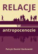 Okładka - Relacje w antropocenozie