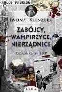 Okładka ksiązki - Zabójcy, wampirzyce, nierządnice. Zbrodnie i afery II RP