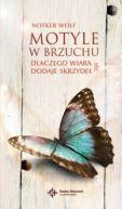 Okładka książki - Motyle w brzuchu. Dlaczego wiara dodaje skrzydeł