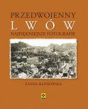 Okładka ksiązki - Przedwojenny Lwów. Najpiękniejsze fotografie