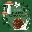 Okładka książki - Kim jest ślimak Sam?