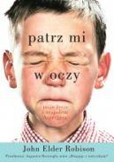 Okładka ksiązki - Patrz mi w oczy. Moje życie z zespołem Aspergera
