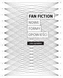 Okładka książki - Fan fiction. Nowe formy opowieści