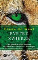 Okładka ksiązki - Bystre zwierzę . Czy jesteśmy dość mądrzy, aby zrozumieć bystrość zwierząt?