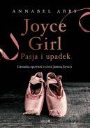 Okładka - Joyce Girl. Pasja i upadek. Literacka opowieść o córce Jamesa Joyce`a