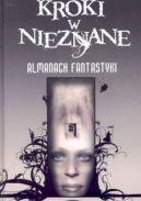 Okładka książki - Kroki w nieznane. Almanach fantastyki 2005