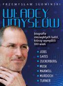 Okładka książki - Władcy umysłów. Biografie niezwykłych ludzi, którzy wymyślili XXI wiek