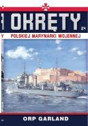 Okładka - Okręty Polskiej Marynarki Wojennej t.24. ORP Garland