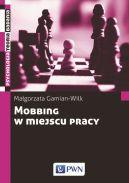 Okładka - Mobbing w miejscu pracy: uwarunkowania i konsekwencje bycia poddawanym mobbingowi