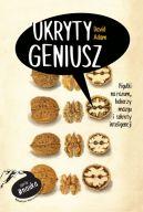 Okładka książki - Ukryty geniusz. Pigułki na rozum, hakerzy mózgu i tajemnice ludzkiej inteligencji