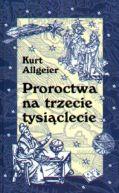 Okładka książki - Proroctwa na trzecie tysiąclecie