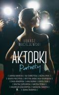 Okładka ksiązki - Aktorki. Portrety