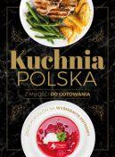 Okładka książki - Kuchnia polska. Z miłości do gotowania