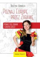 Okładka książki - Poznaj Europę przez zabawę. Ponad 250 zabaw z grupą dzieci.