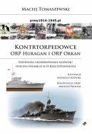 Okładka - Kontrtorpedowce ORP Huragan i ORP Orkan. Niedoszłe ukoronowanie rozwoju stoczni polskich w II Rzeczypospolitej