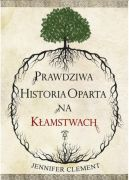 Okładka książki - Prawdziwa Historia Oparta na Kłamstwach
