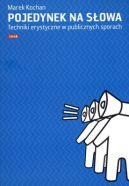 Okładka książki - Pojedynek na słowa. Techniki erystyczne w publicznych sporach