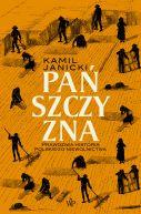 Okładka książki - Pańszczyzna. Prawdziwa historia polskiego niewolnictwa