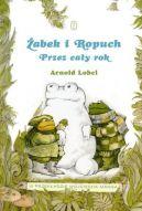 Okładka ksiązki - Żabek i Ropuch. Przez cały rok