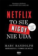 Okładka książki - Netflix. To się nigdy nie uda