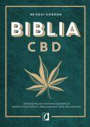 Okładka książki - Biblia CBD. Jak stosować konopie, aby wzmocnić odporność i żyć dłużej