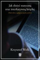 Okładka - Jak złożyć statyczną oraz interaktywną książkę. Skład tekstu ciągłego w języku polskim