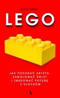 Okładka - Lego. Jak pokonać kryzys, zawojować świat i zbudować potęgę z klocków