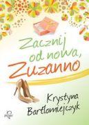 Okładka ksiązki - Zacznij od nowa, Zuzanno