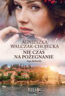 Okładka książki - Saga bałkańska (#3). Nie czas na pożegnanie