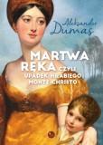Okładka książki - Martwa ręka czyli upadek Hrabiego Monte Christo