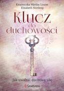 Okładka książki - Klucz do duchowości. Jak uwolnić duchową siłę