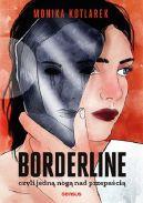 Okładka książki - Borderline czyli jedną nogą nad przepaścią