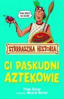 Okładka ksiązki - Ci paskudni Aztekowie